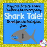 Physical Science Movie Questions to accompany Shark Tale!