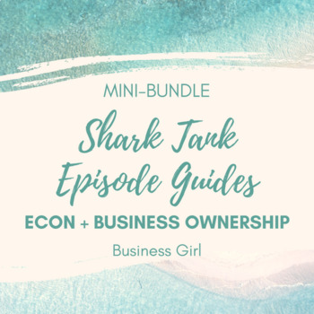 Shark Tank Episode Guide Mini-Bundle (Econ + Business Ownership)