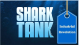Shark Tank Industrial Revolution