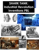Shark Tank: Industrial Revolution Inventions PBL