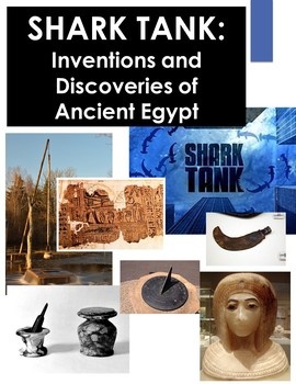 Shark Tank: Legacy of Ancient Egypt Discoveries and Inventions PBL