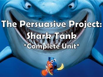 Shark Tank Persuasive Project - Complete unit with rubrics