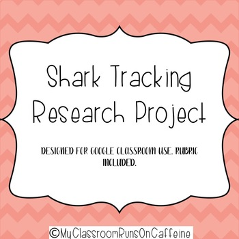 Shark Tracking Research Project *Designed for Google Classroom