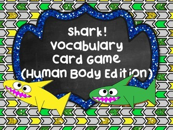 Shark! Vocabulary Card Review Game (Human Body Edition)