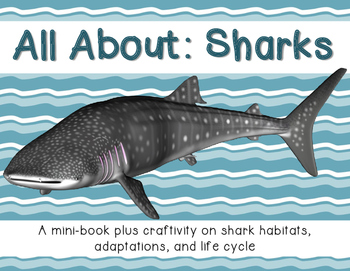 Sharks minibook and craftivity: Adaptations, life cycle