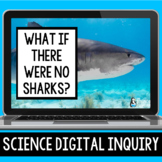 Ecosystems Digital Inquiry {Sharks} | Distance Learning |