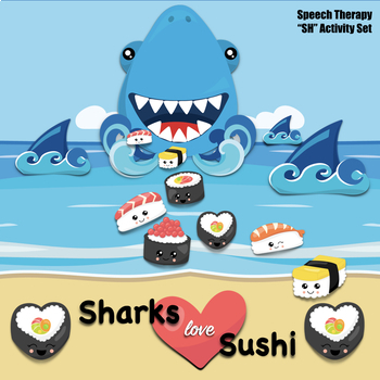 "Sharks Love Sushi - Articulation Activity for ""SH"""