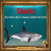 Sharks - Our fears don't always match the facts– ESL adult conversation and deba