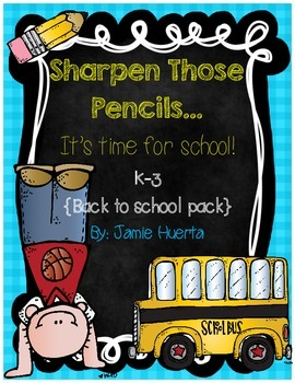 Sharpen Those Pencils...It's Time For School! {A back to School pack}
