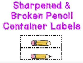 Sharpened and Broken Pencil Container Labels
