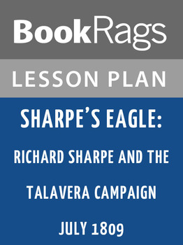 Sharpe's Eagle: Richard Sharpe and the Talavera Campaign July 1809 Lesson Plans