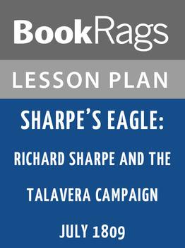 Sharpe's Eagle: Richard Sharpe and the Talavera Campaign July 1809 Lesson Plans
