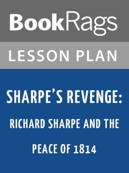 Sharpe's Revenge: Richard Sharpe and the Peace of 1814 Lesson Plans