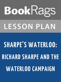 Sharpe's Waterloo: Richard Sharpe and the Waterloo Campaign Lesson Plans