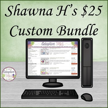 Shawna H's $25.00 Custom Bundle