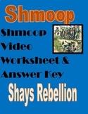 Shay's Rebellion Shmoop Video Worksheet - Civics SS.7.C.1.5