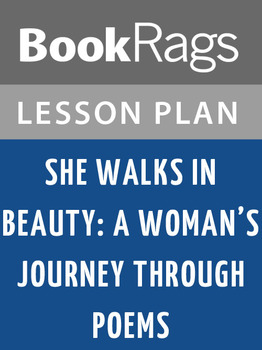 She Walks in Beauty: A Woman's Journey Through Poems Lesson Plans