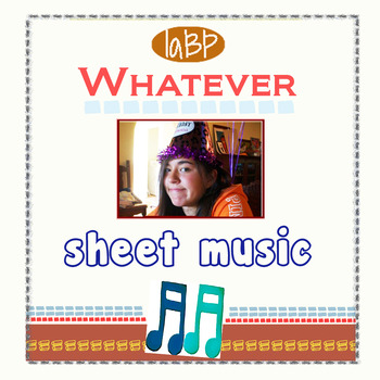 Sheet Music to Whatever: piano, melody, lyrics, chords