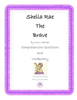 Sheila Rae the Brave Comprehension Questions with Vocabulary