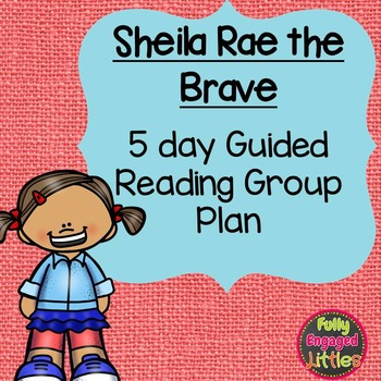Retelling a Story Guided Reading- Sheila Rae the Brave