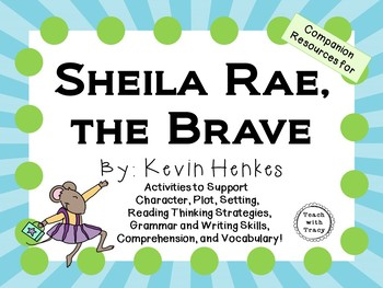 Sheila Rae, the Brave by Kevin Henkes:  A Complete Literature Study!