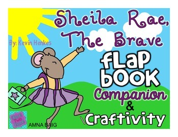 Sheila Rae, the Brave by Kevin Henkes Flapbook Companion a
