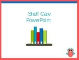 Shelf Care PowerPoint