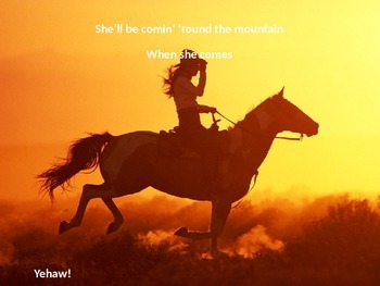 She'll Be Comin' 'Round The Mountain When She Comes