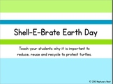 Shell-E-Brate Earth Day (mini-lesson)