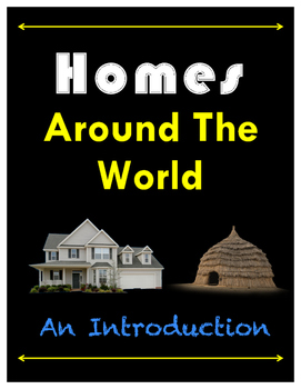 Homes Around The World // Structures and Shelters