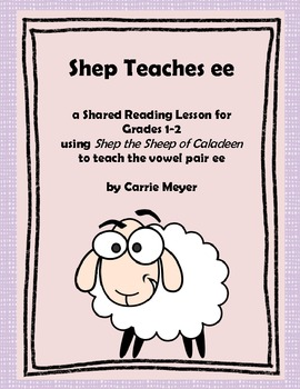 Shep the Sheep Teaches ee:  Shared Reading Lesson to Teach Vowel Pair ee