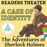 "Sherlock Holmes - ""A Case of Identity"" - Reader Theater Script"