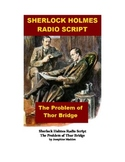 Drama - Sherlock Holmes Radio Script - The Problem of Thor Bridge
