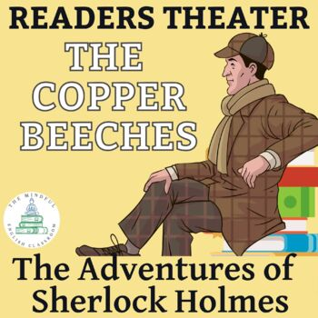 """Sherlock Holmes -""""The Adventure of the Copper Beeches"""" Readers Theater Script"""