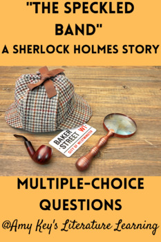 """Sherlock Holmes """"The Speckled Band"""" Comprehension Questions"""
