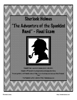 """Sherlock Holmes and """"The Adventure of the Speckled Band"""" Final Exam Test"""
