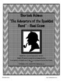 "Sherlock Holmes and ""The Adventure of the Speckled Band"" Final Exam Test"