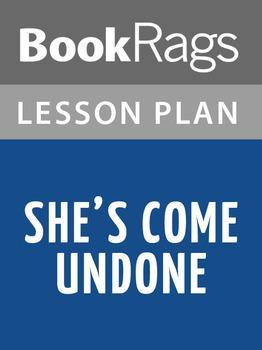 She's Come Undone Lesson Plans