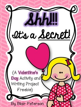 Shh!!! It's a Secret! {A Valentine's Day Activity and Writing Project Freebie}
