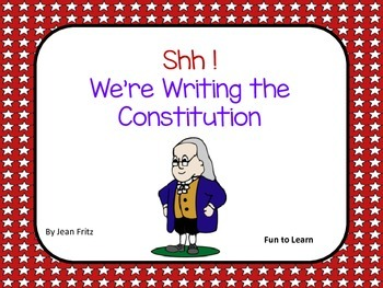 Shh !  We're Writing the Constitution ~ 27 pgs. of Common Core Activities