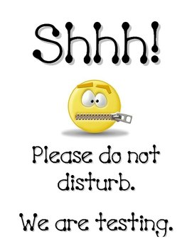 Shhh!  Testing - Do Not Disturb Sign