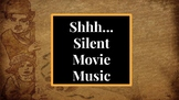 Shhh...Silent Movie Music