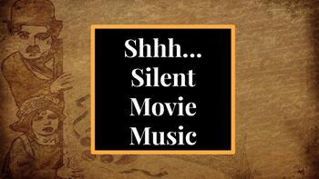 Shhh...Silent Movie Music