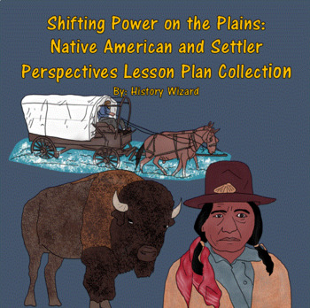 Shifting Power on the Plains: Native American and Settler Perspectives