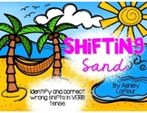 Shifting Sand {Recognizing & Correcting Inappropriate Shifts in Verb Tense}