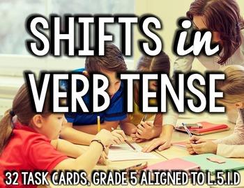 Shifts in Verb Tense L.5.1.D