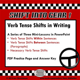 Shifts in Verb Tense:  Three PowerPoint Mini-Lessons and Practice Page