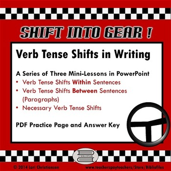 Shifts in Verb Tense:  Three PowerPoint Mini-Lessons and P