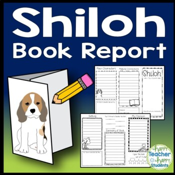 shiloh book report There are two very main events in the book shiloh  the deer is all gone now so marty can't report judd for shooting it out of season.