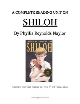 Shiloh, by Phyllis Reynolds Naylor: A Complete Reading Unit Guide